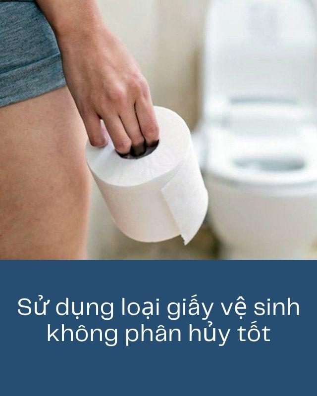 sử dụng loại giấy vệ sinh khó phân hủy