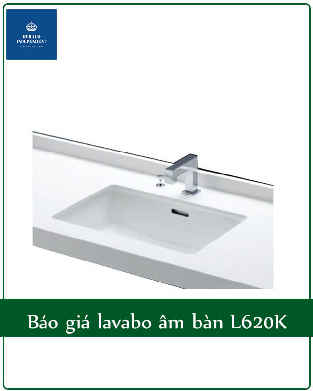 Báo giá lavabo âm bàn L620K-TL516GV