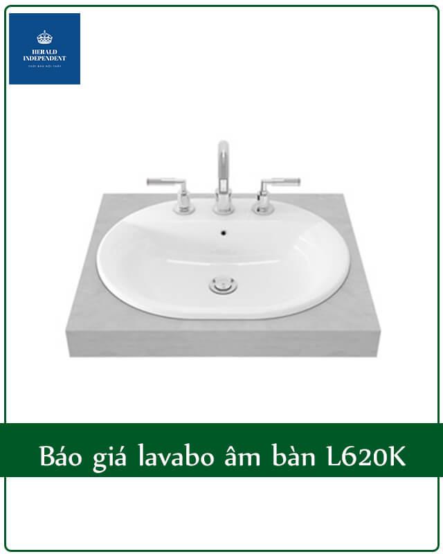 Báo giá lavabo âm bàn L620K