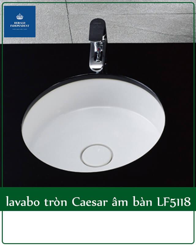 Chậu rửa mặt lavabo tròn Caesar âm bàn LF5118